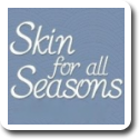 Skin For All Seasons